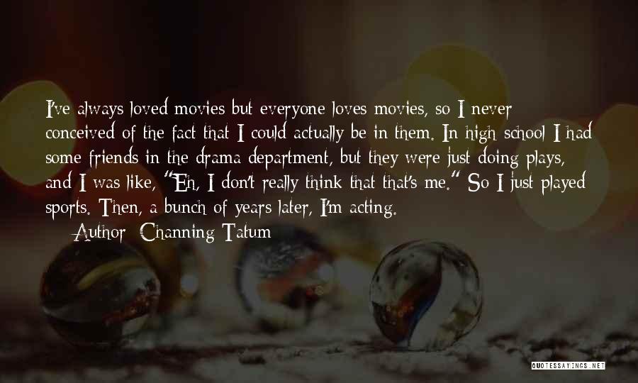 Channing Tatum Quotes 1169295