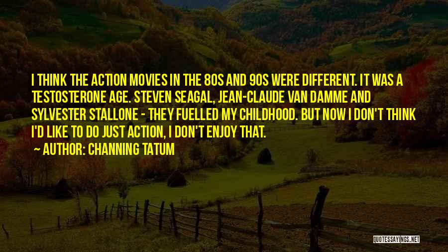 Channing Tatum Quotes 1266966