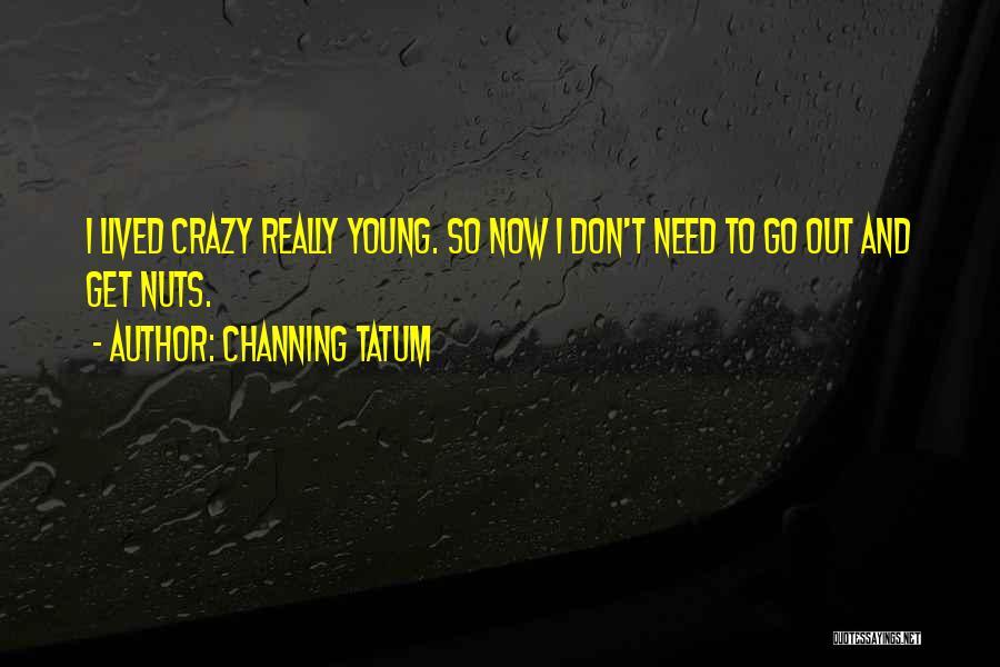 Channing Tatum Quotes 1270148
