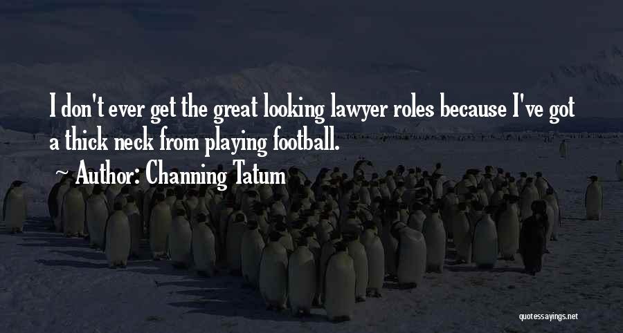 Channing Tatum Quotes 1285441