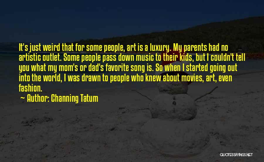 Channing Tatum Quotes 1299790