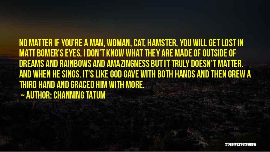 Channing Tatum Quotes 1353164