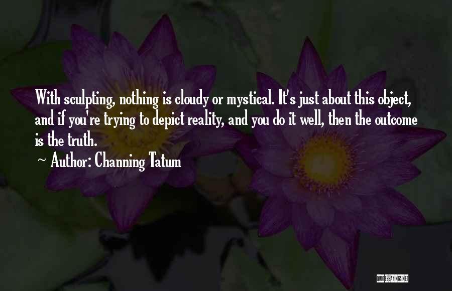 Channing Tatum Quotes 139407