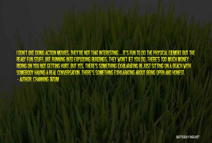 Channing Tatum Quotes 1395596