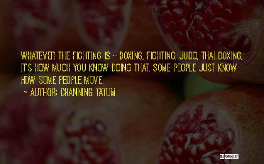 Channing Tatum Quotes 1400440