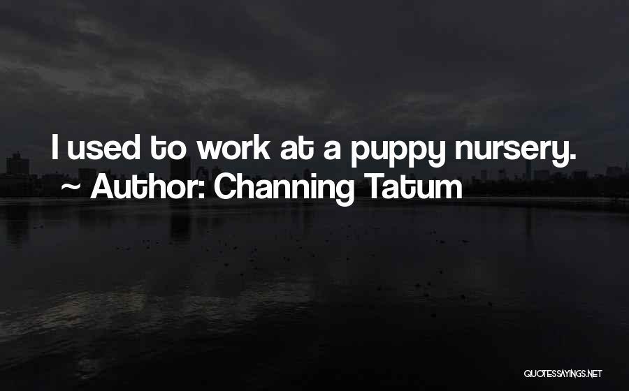 Channing Tatum Quotes 1425207