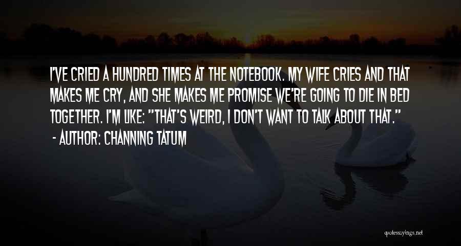 Channing Tatum Quotes 1464569