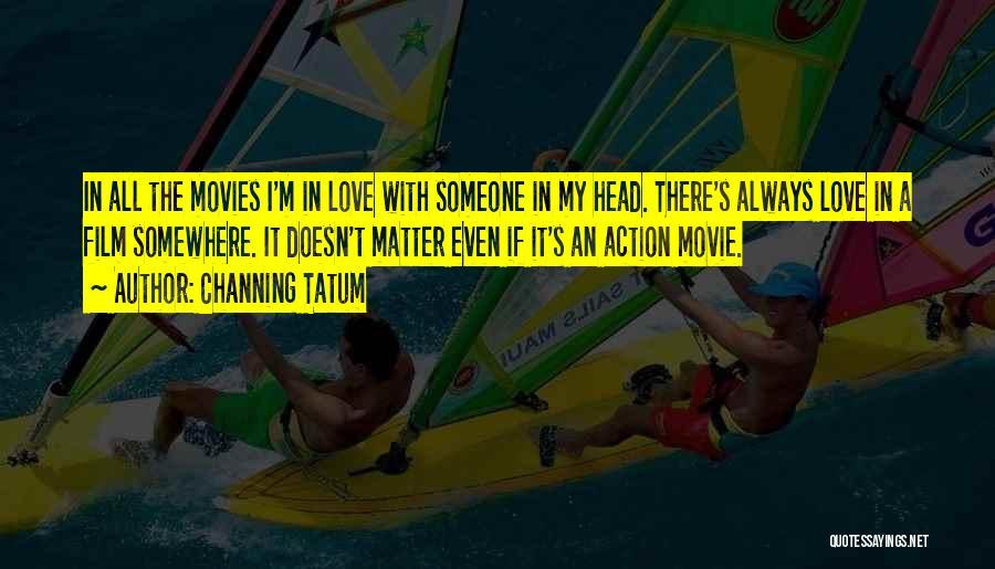 Channing Tatum Quotes 147140