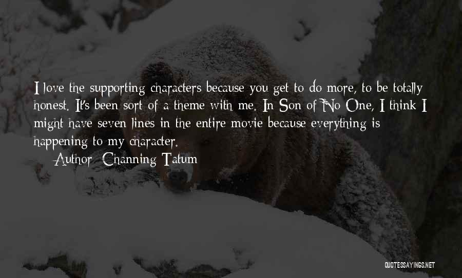 Channing Tatum Quotes 1527625