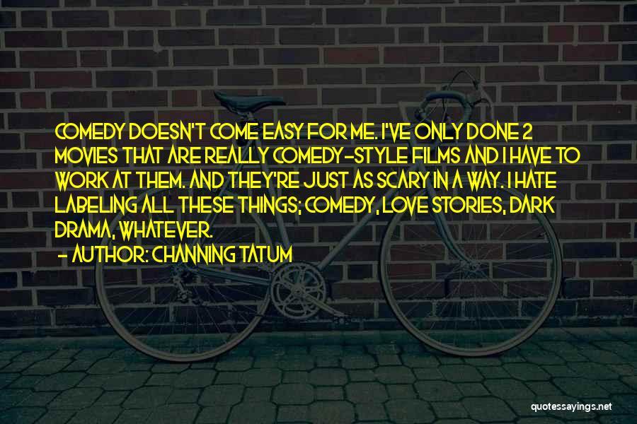 Channing Tatum Quotes 1632994