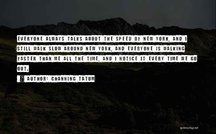 Channing Tatum Quotes 1639447