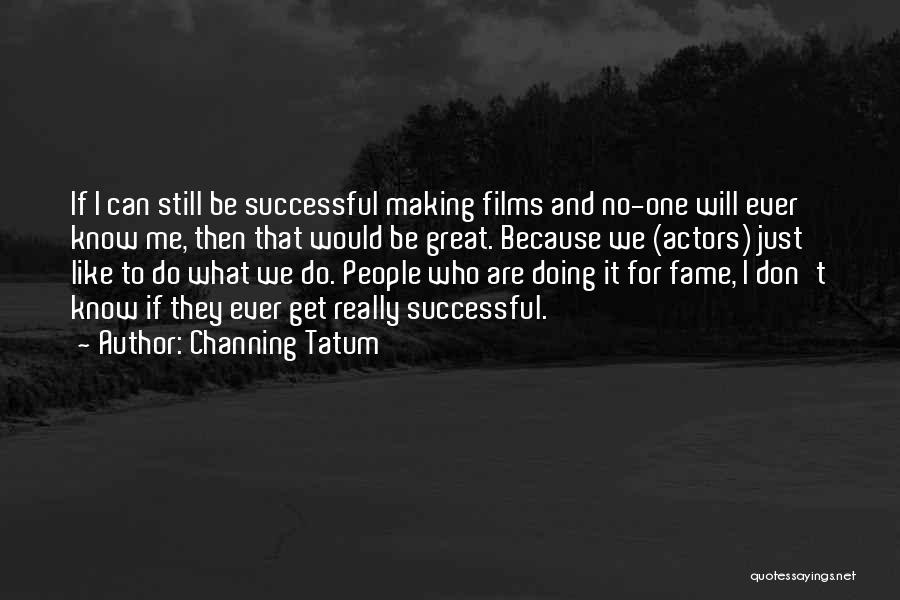 Channing Tatum Quotes 165563