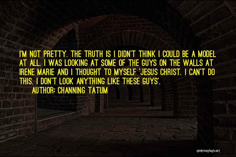 Channing Tatum Quotes 1716980