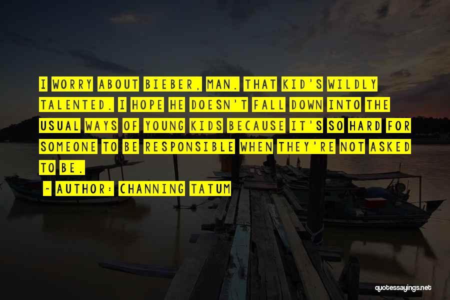 Channing Tatum Quotes 1855628