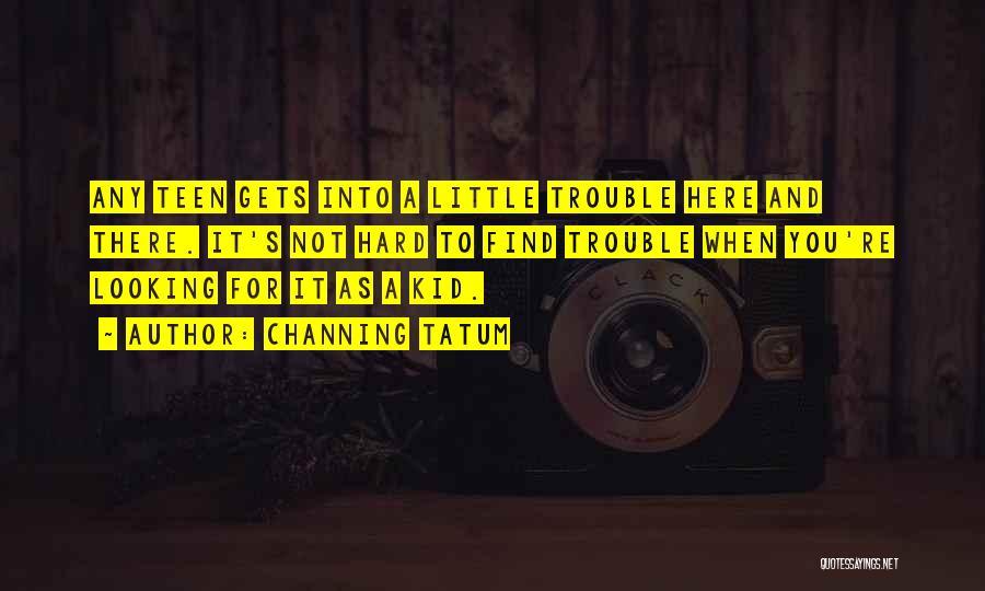 Channing Tatum Quotes 1889226