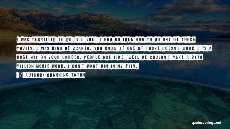 Channing Tatum Quotes 2003105