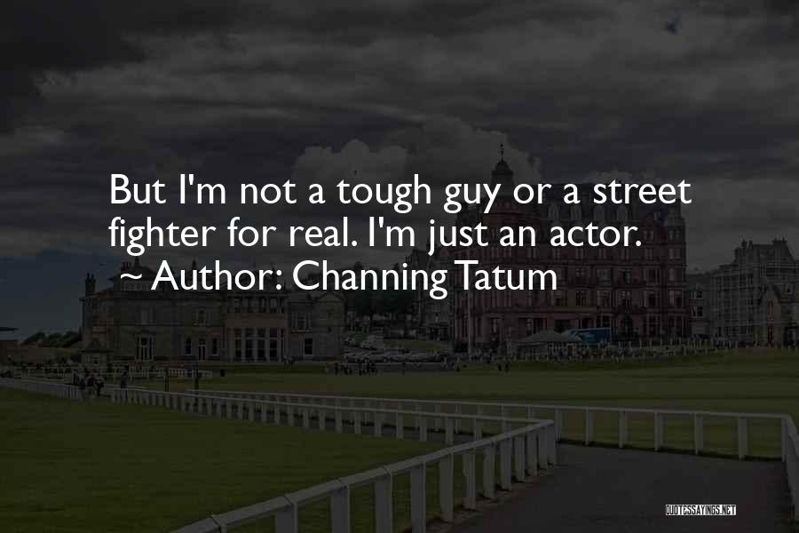 Channing Tatum Quotes 2028095