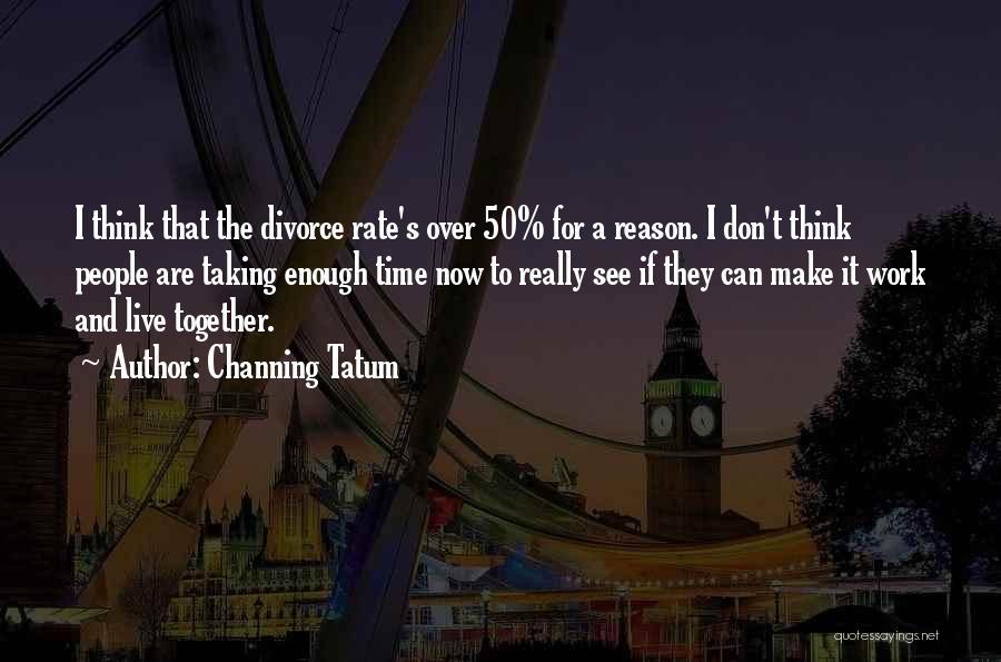 Channing Tatum Quotes 2068813