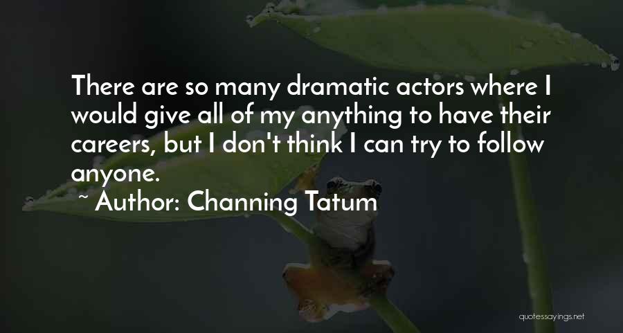 Channing Tatum Quotes 2130771