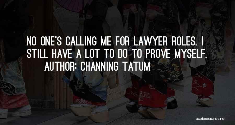 Channing Tatum Quotes 2136029