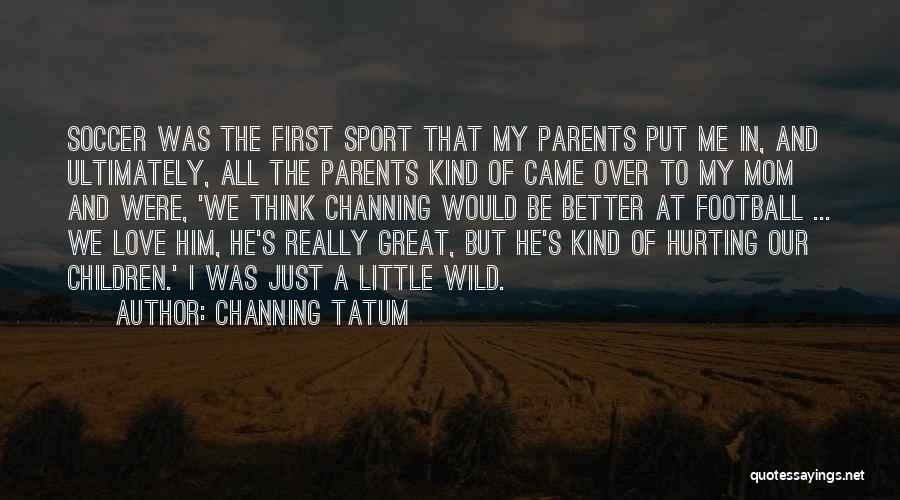 Channing Tatum Quotes 2180079