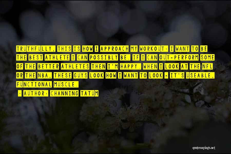 Channing Tatum Quotes 2248598