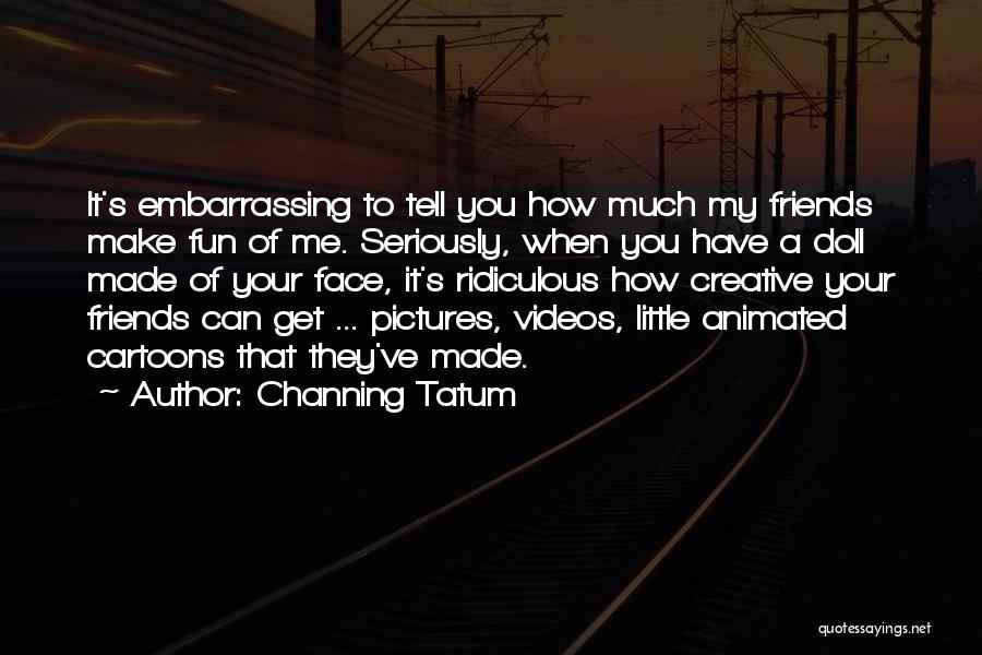 Channing Tatum Quotes 247241