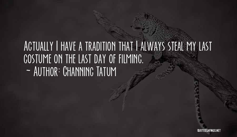 Channing Tatum Quotes 343177
