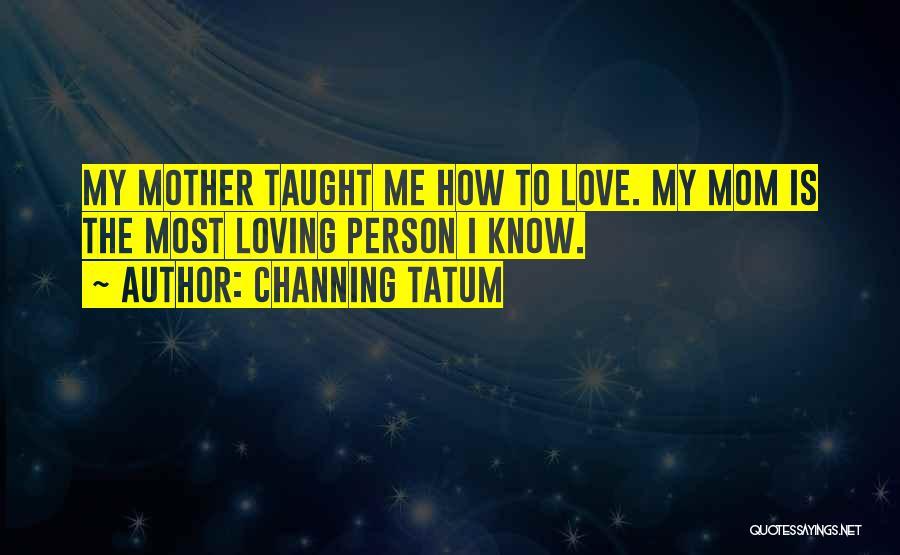 Channing Tatum Quotes 345708