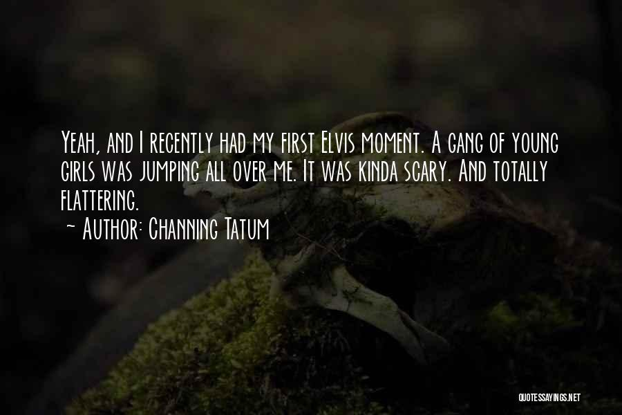 Channing Tatum Quotes 363821