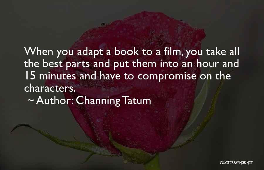Channing Tatum Quotes 396495