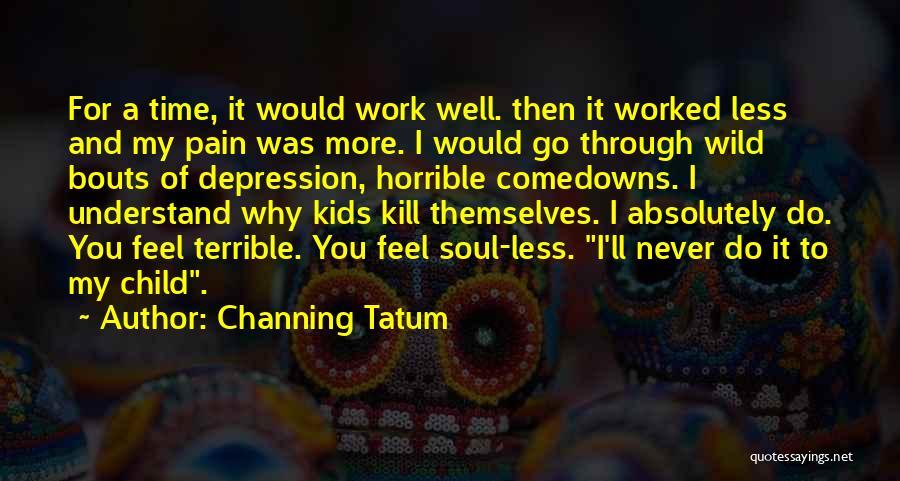 Channing Tatum Quotes 398678