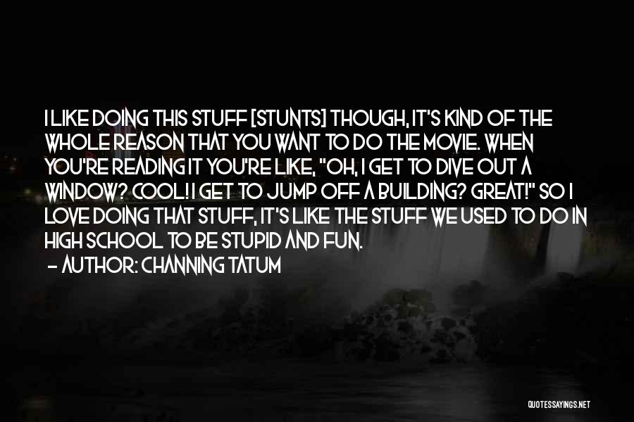 Channing Tatum Quotes 410551