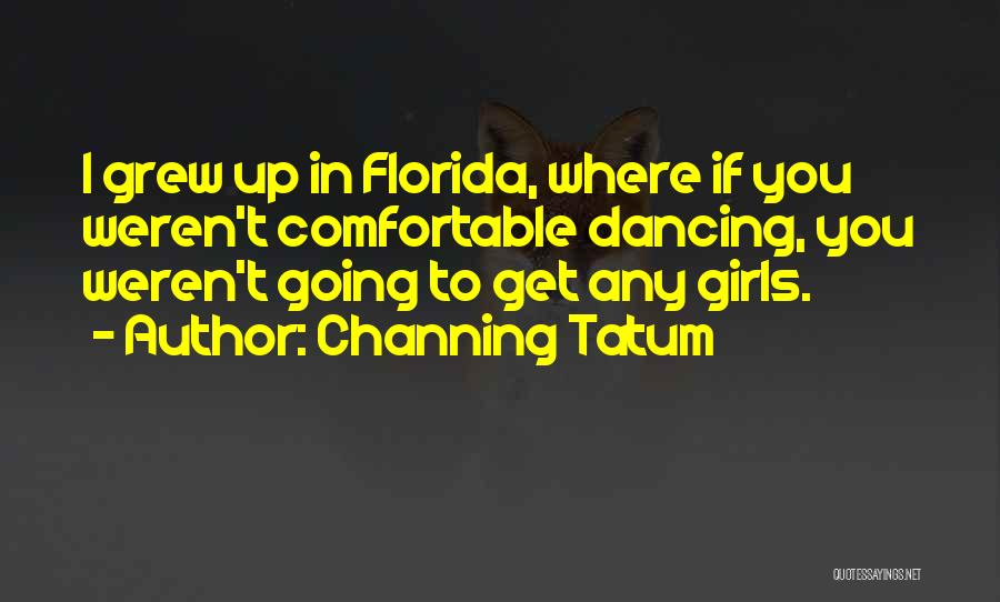Channing Tatum Quotes 501364