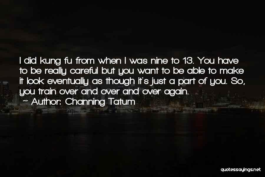 Channing Tatum Quotes 572119