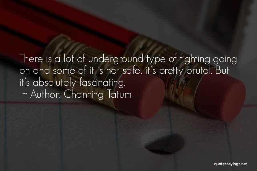 Channing Tatum Quotes 635303