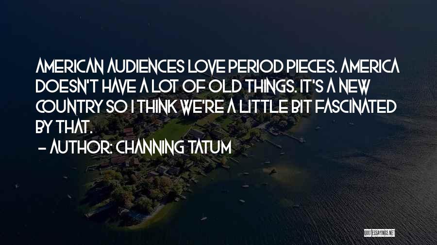Channing Tatum Quotes 672923