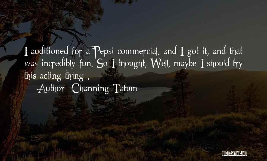 Channing Tatum Quotes 708791