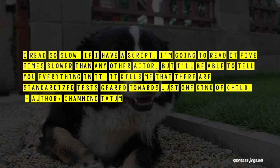Channing Tatum Quotes 721936