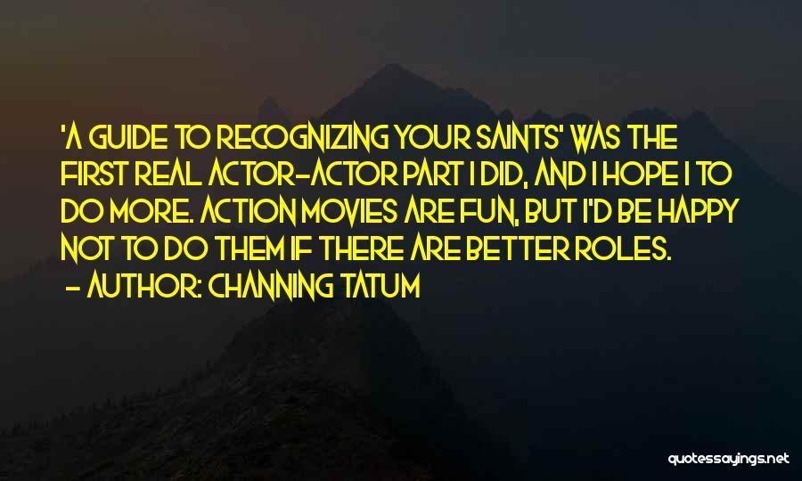 Channing Tatum Quotes 749354