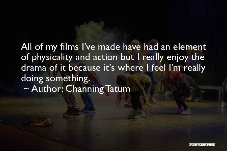 Channing Tatum Quotes 771547