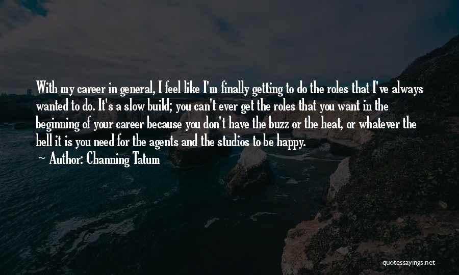 Channing Tatum Quotes 788059