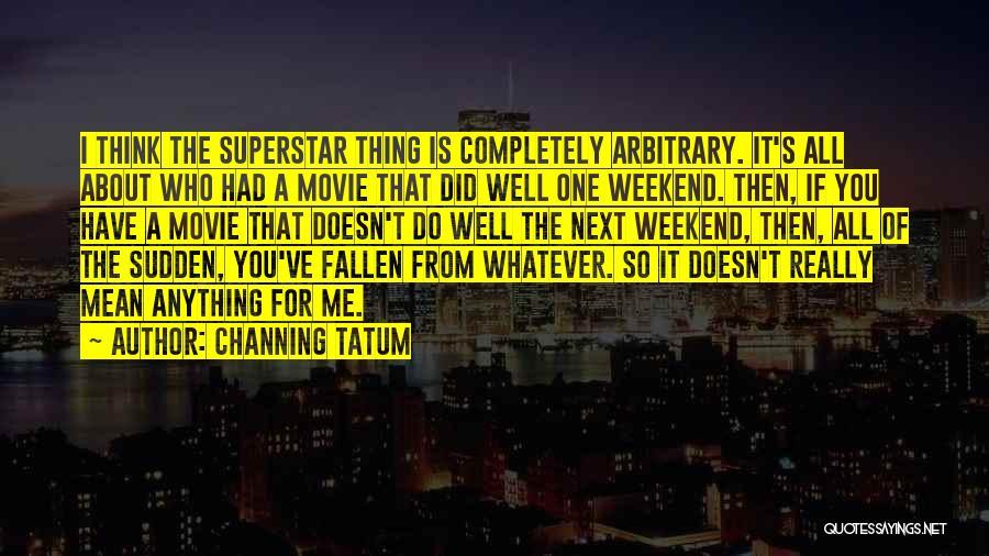 Channing Tatum Quotes 851990