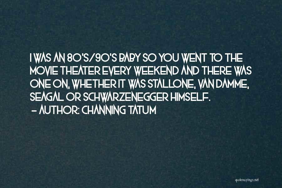 Channing Tatum Quotes 863753