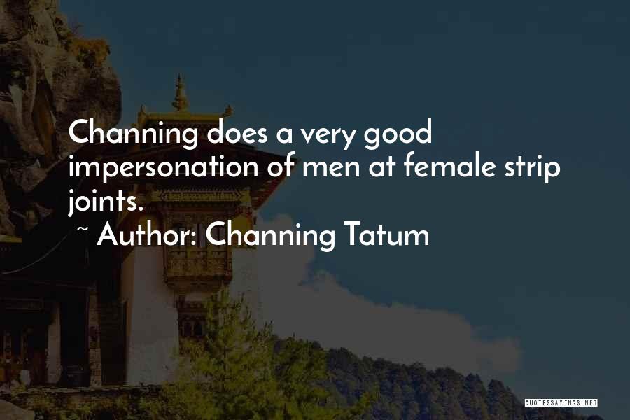 Channing Tatum Quotes 903811
