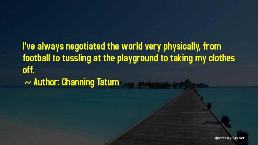 Channing Tatum Quotes 989916