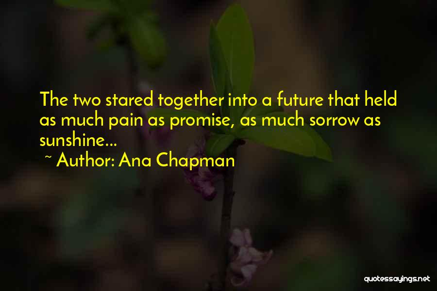 Chapman Quotes By Ana Chapman