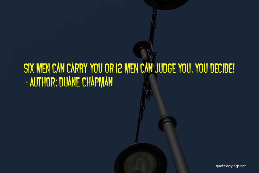 Chapman Quotes By Duane Chapman