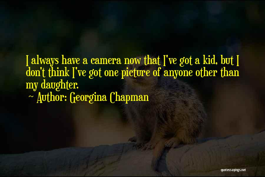 Chapman Quotes By Georgina Chapman