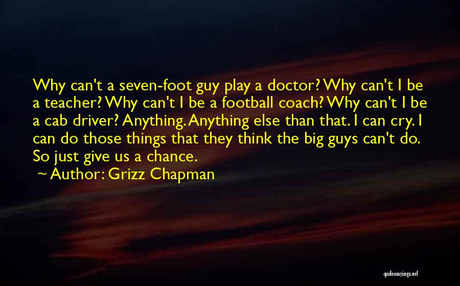 Chapman Quotes By Grizz Chapman